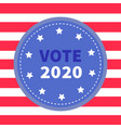 president election day vote 2020 blue badge vector image vector image