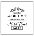 Friendship Quote typographical background vector image vector image