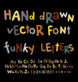 Hand-drawn alphabet funky letters font vector image vector image