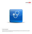 stethoscope icon - 3d blue button vector image vector image