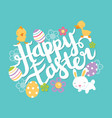 super cute happy easter lettering phrase vector image vector image