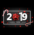 black 2019 happy new year card with red bow and vector image vector image