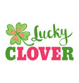 luck and love poster with clover vector image