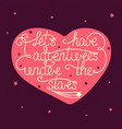 lets have adventures under stars with little vector image vector image