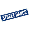 square grunge blue street dance stamp vector image