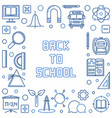 back to school concept outline blue frame vector image
