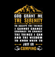 god grant me serenity adventure quote and vector image vector image