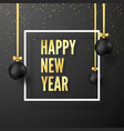 happy new year greeting card black christmas vector image vector image
