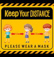 keep your distance or social distancing sign vector image vector image