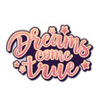 greeting cards with dreams come true inscription vector image vector image