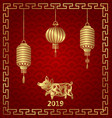 happy chinese new year 2019 zodiac lantern vector image
