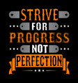 motivational quote and saying for better life vector image vector image