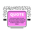 quote speech bubble blank layout template quote vector image