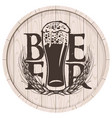 beer label on wooden cask with full glass of beer vector image vector image