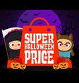 super halloween price design background vector image vector image