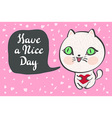a cute white cat with a heart is saying Have a vector image vector image