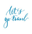 lets go travel lettering blurred background vector image vector image