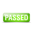 passed green square 3d realistic isolated web vector image vector image