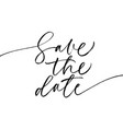 save the date phrase modern calligraphy vector image