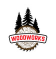 woodworks emblem with trees and sawmill design vector image