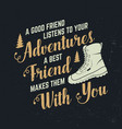 a good friend listens to your adventures a best vector image