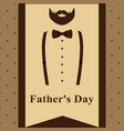 father s day greeting card with a beard and vector image
