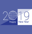 greeting card for the new year 2019 on a vector image vector image