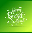 happy brazilian carnival day white happy vector image vector image