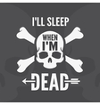 I all sleep when im dead - motivational quote vector image vector image