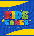kids games background in cartoon style bright vector image vector image