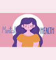 world mental health day message text female vector image vector image