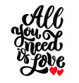 all you need is love lettering phrase isolated on vector image vector image