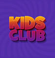 kids club fun 3d word sign letters in purple vector image vector image