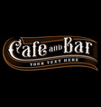 cafe and bar lettering vector image vector image