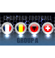 European Football Group A vector image vector image