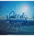 good morning quote hand drawn poster vector image