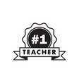 teacher number one happy teachers day hand vector image