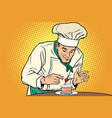 the chef prepares a sweet dessert vector image vector image