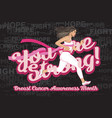you are strong breast cancer awareness month vector image