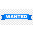 blue ribbon with wanted text vector image vector image