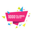 1000 followers thank you greeting card design vector image