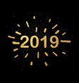 black and gold shiny 2019 new year background vector image vector image