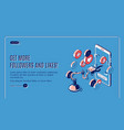 get more followers and likes isometric landing vector image vector image