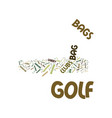 golfbags text background word cloud concept vector image vector image