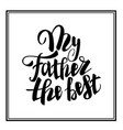 greeting dad happy best fathers day vector image