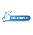 follow us banner round label with thumbs up vector image