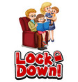 lockdown sign with family member vector image