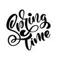 calligraphy lettering phrase spring time vector image vector image
