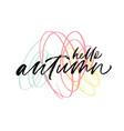 hello autumn phrase modern calligraphy vector image vector image