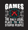 gamer quotes and slogan good for tee games the vector image vector image